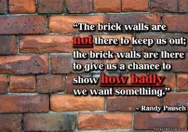 Brick walls are there for a reason.