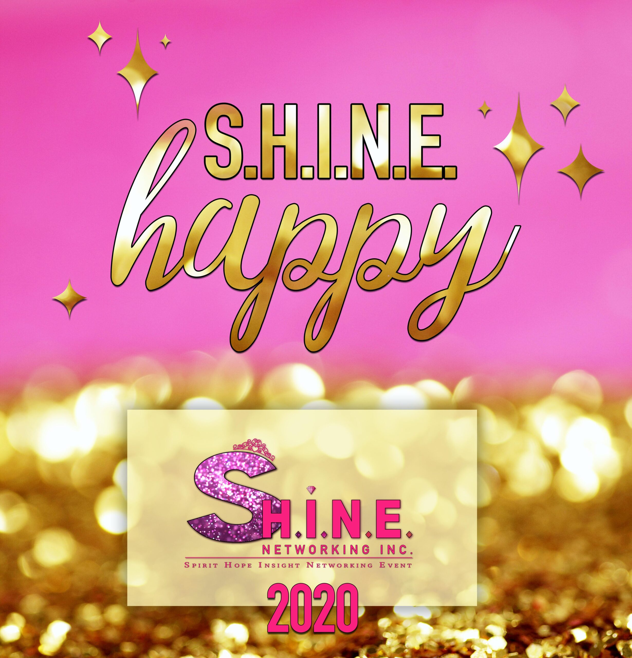 S.H.I.N.E. HAPPY 2020:THIS YEAR DO MORE OF WHAT MAKES YOU HAPPY! Tentative Date October 25, 2020