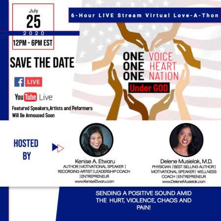 SAVE THE DATE: ONE VOICE, ONE HEART, ONE NATION UNDER GOD with Dr. Delene Musielak & Kenise Etwaru July 25, 2020 12pm-6 pm