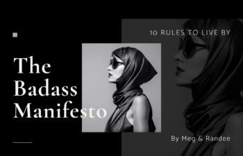 The Badass Manifesto- 10 Rules to Live By- By Meg Nocero & Randee Lehrer