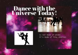I am Dancing with the Universe Today!