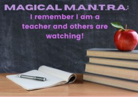 I remember I am a teacher and others are watching!
