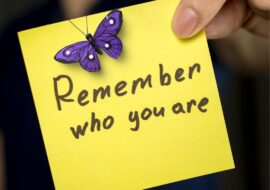 Remember Who You Are!